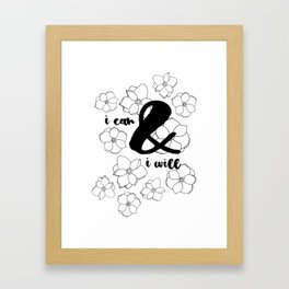 I Can & I Will - Floral - Magnolia Pattern - Black & White - Motivational Framed Art Print