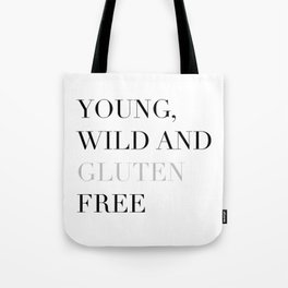 Young, wild and gluten free Tote Bag