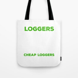 Skilled Loggers aren't Cheap Tradesmen Axe Tote Bag