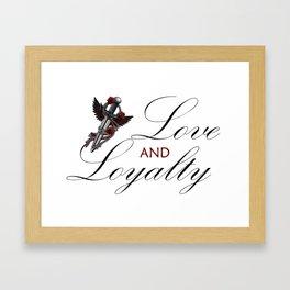 Love & Loyalty Framed Art Print