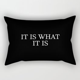 it is what it is saying Rectangular Pillow