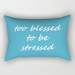 too blessed to be stressed - aqua Rectangular Pillow