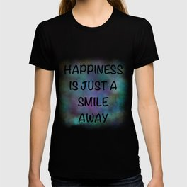 Happiness Is Just A Smile Away T-shirt