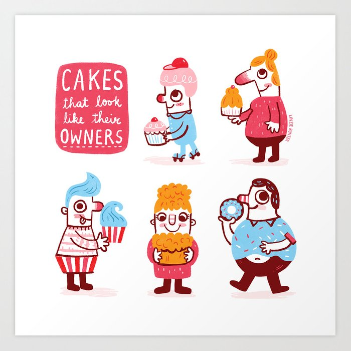 Cakes that look like their owners Art Print