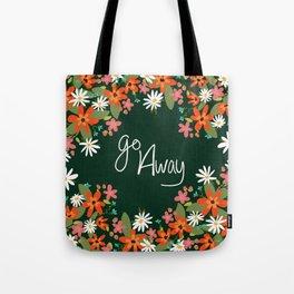 Go Away Floral Folk Art  Tote Bag
