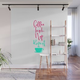Coffee Teach Nap Repeat Mathematics Time Fun Mathematicians Wall Mural