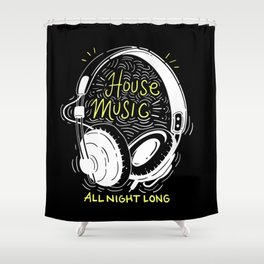 House Music All Night Long | Electro Shower Curtain