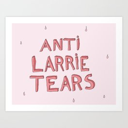 anti larrie tears 4 Art Print