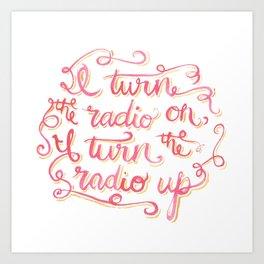 I Turn the Radio On Art Print