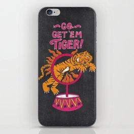 Go Get 'Em Tiger - Be Fierce iPhone Skin