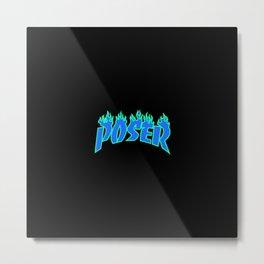 Poser Metal Print
