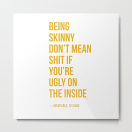 Insatiable Quote Metal Print