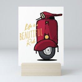 Life Is A Beautiful Ride Mini Art Print