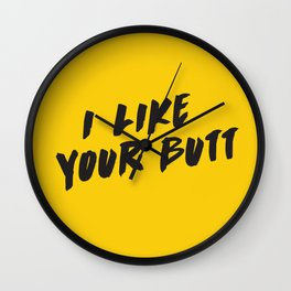 I like your butt Wall Clock