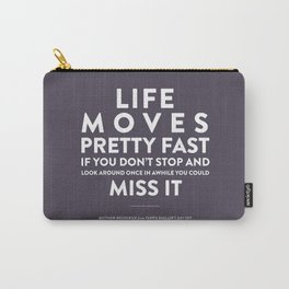 Life - Quotable Series Carry-All Pouch