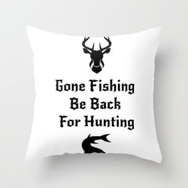 Fishing And Hunting Funny Hunter Gifts Throw Pillow