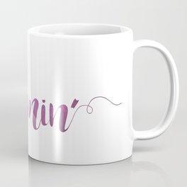 We Mommin' Coffee Mug