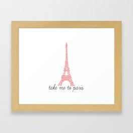 Take Me to Paris Framed Art Print