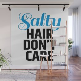 Salty Hair Don't Care Wall Mural
