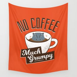 No Coffee, Much Grumpy - Hippo Wall Tapestry