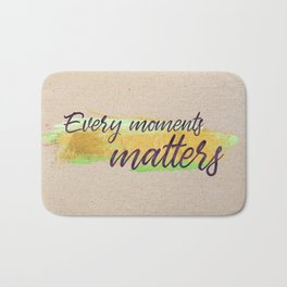 Every moments matters - Gold edition Bath Mat