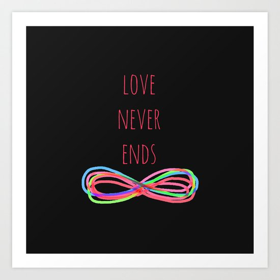 Love Never Ends  (black) Art Print