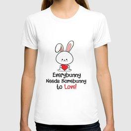 Everybody Needs Somebunny To Love T-shirt