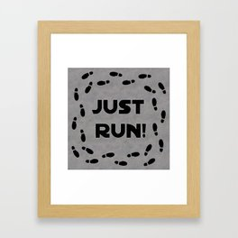Just Run! Framed Art Print
