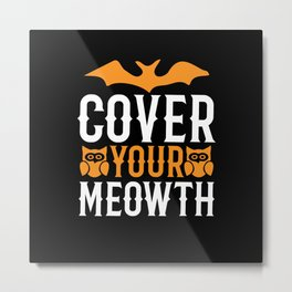 Cover Your Meowth Funny Halloween Metal Print