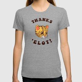 Ocelot Thanks 'Elot! T-shirt