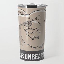 This Is Unbearable Travel Mug