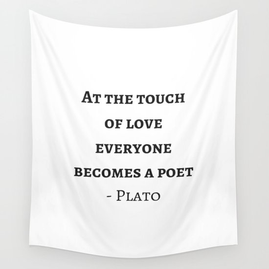 Greek Philosophy Quotes - Plato - At the touch of love ...
