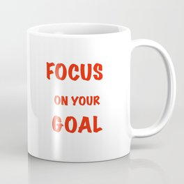 Focus on Your Goal Coffee Mug