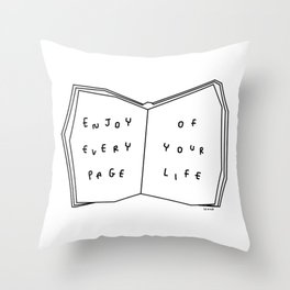 Enjoy Every Page Of Your Life - book illustration inspirational quote Throw Pillow