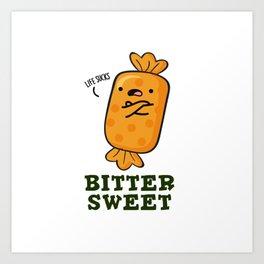 Bitter Sweet Cute Candy Pun Art Print