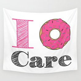 i don't care Wall Tapestry