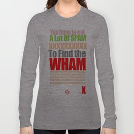 SPAM TO WHAM Long Sleeve T-shirt