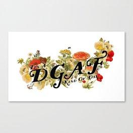 DGAF Day Canvas Print