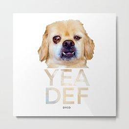 Yea Def™ Metal Print