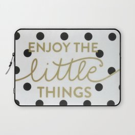 Enjoy the Little Things Saying Laptop Sleeve