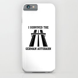 i survived the german autobahn i survived iPhone Case