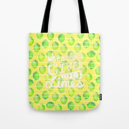 when life gives you limes Tote Bag