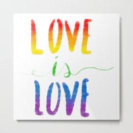 Love is Love - Gay Metal Print