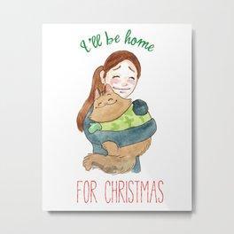 I'll be home for Christmas. Metal Print