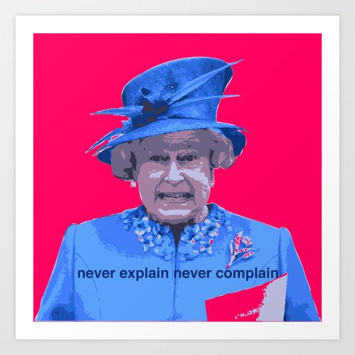 Never explain Never complain Art Print