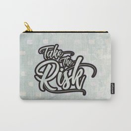 Take the risk Carry-All Pouch