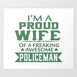 I'M A PROUD POLICEMAN'S WIFE Art Print