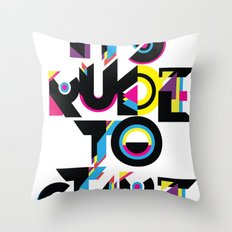 It's Rude To Stare Throw Pillow