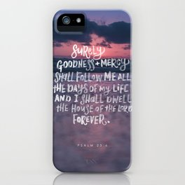 Goodness & Mercy iPhone Case