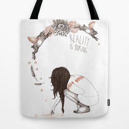 Reality Is Boring Tote Bag
